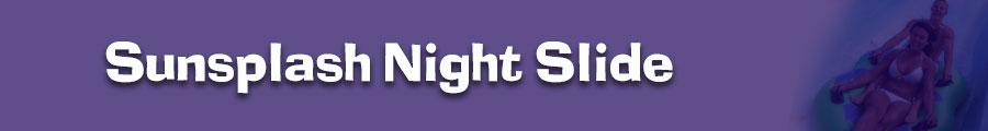 Sunsplash Night Slide