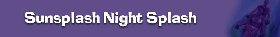 Sunsplash Night Splash